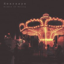 Hearsays - Middle Of Moving