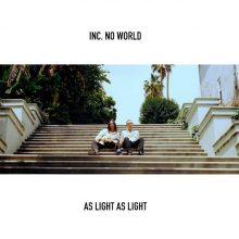 LAのアンドリューとダニエル・エイジド兄弟による R&B/ポップユニット inc. no world がニューアルバム『As Light As Light』を 9/16 リリース!