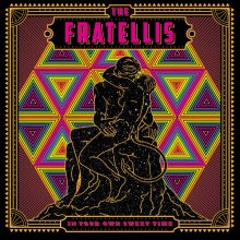 The Fratellis がニューアルバム『In Your Own Sweet Time』を 3/16 リリース決定!