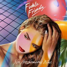UKブライトンのシンセポップ・バンド Fickle Friends、待望のデビューアルバム『You Are Someone Else』を 3/16 リリース!