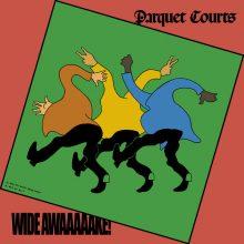 Parquet Courts、デンジャー・マウスをプロデューサーに迎えたニューアルバム『Wide Awake!』をリリース!