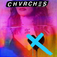グラスゴーのエレクトロポップ・トリオ CHVRCHES、サードアルバム『Love Is Dead』をリリース!