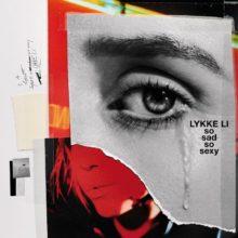 Lykke Li、4枚目となるニューアルバム『so sad so sexy』を 6/8 リリース!