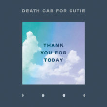 Death Cab for Cutie、9作目となるニューアルバム『Thank You for Today』をリリース!