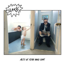 UK最狂のパンク・デュオ Slaves、サードアルバム『Acts of Fear and Love』を 8/17 リリース!