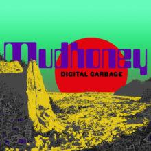 Mudhoney、記念すべき10作目のニューアルバム『Digital Garbage』を 9/28 リリース!