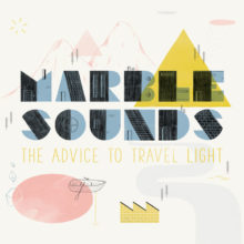 Marble Sounds、4作目となるニューアルバム『The Advice to Travel Light』をリリース!