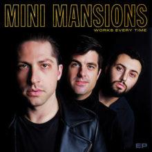 Mini Mansions がゲストに Royal Blood の Mike Kerr らを迎えた新作EPを 9/28 リリース!
