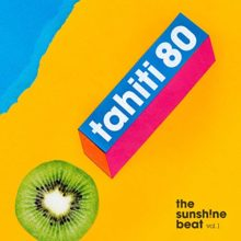 Tahiti 80、ニューアルバム『The Sunsh!ne beat Vol.1』をリリース!