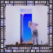 Friendly Fires がニューシングル「Heaven Let Me In」を配信リリース!
