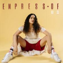 NYブルックリンのアーティスト Empress Of、セカンドアルバム『Us』をリリース!