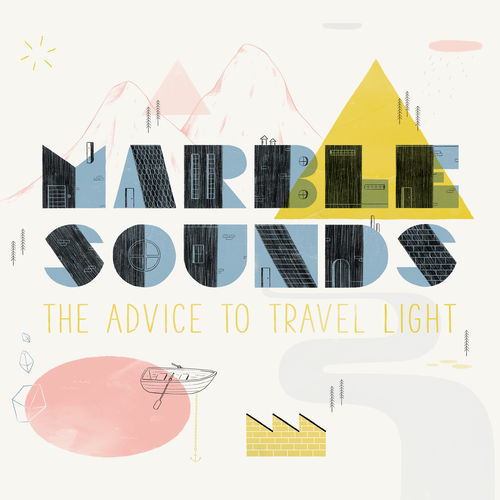 marble sounds 4作目となるニューアルバム the advice to travel light