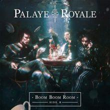 ラスベガスのロックバンド PALAYE ROYALE、2ndアルバム『Boom Boom Room (Side B)』を 9/28 リリース!