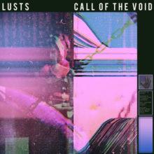 UKレスターのニューウェーブ・バンド Lusts、2ndアルバム『Call of the Void』をリリース!