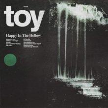 ロンドンのサイケロック・バンド TOY が4作目となるニューアルバム『Happy In The Hollow』をリリース!