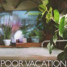 平成最後のアーバンポップ・スタンダード、次世代の都市型ポップ・グループ Poor Vacation が1stアルバムをリリース!