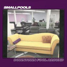 LAのエレクトロポップ・バンド Smallpools が新曲「Downtown Fool Around」をリリース!
