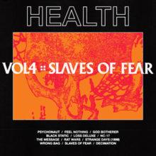 LAのノイズロック・バンド HEALTH がニューアルバム『VOL. 4 :: SLAVES OF FEAR』を 2/8 リリース!