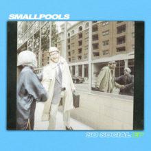 LAのエレクトロポップ・バンド Smallpools が新作EP『So Social』を配信リリース!