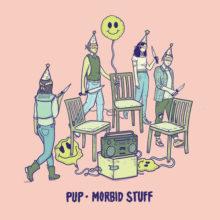 カナダのパンクロック・バンド PUP、サードアルバム『Morbid Stuff』を 4/5 リリース!