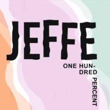 オーストラリアのアーティスト JEFFE がデビューEP『One Hundred Percent』を配信リリース!
