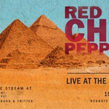 レッチリ、エジプト・ギーザの大ピラミッドで開催したフルライブ映像公開!