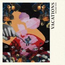オーストラリアのインディーポップ・バンド VACATIONS が新曲「On Your Own」をリリース!