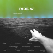 RIDE、6枚目となるニューアルバム『This Is Not A Safe Place』をリリース!