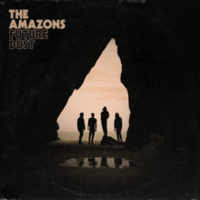 UKの骨太なロックバンド The Amazons、セカンドアルバム『Future Dust』をリリース!