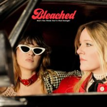LAの姉妹パンクロック・バンド Bleached、サードアルバム『Don't You Think You've Had Enough?』を 7/12 リリース!