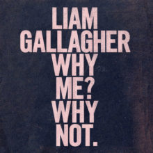 Liam Gallagher、ソロ・セカンドアルバム『Why Me? Why Not.』を 9/20 リリース!