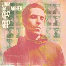 Liam Gallagher、ソロ・セカンドアルバム『Why Me? Why Not.』をリリース!