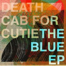 Death Cab for Cutie、5曲入りの新作EP『The Blue EP』を 9/6 リリース!