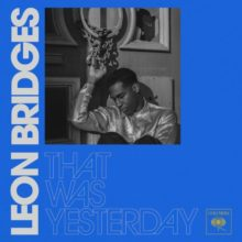 Leon Bridges、ニューシングル「That Was Yesterday」を配信リリース!