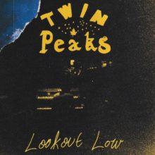 シカゴのガレージロック・バンド Twin Peaks、ニューアルバム『Lookout Low』を 9/13 リリース!