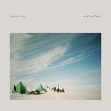 Penguin Cafe、10/4 リリースのニューアルバム『HANDFULS OF NIGHT』を携えて2年ぶりとなる東京公演決定!