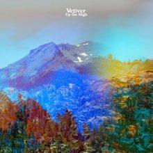 フォークロック・バンド Vetiver、ニューアルバム『Up On High』をリリース!