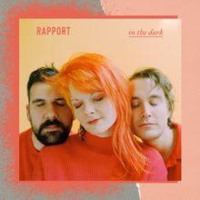 カナダのシンセポップ・トリオ Rapport、名門 Arbutus Records と契約しデビューEP『In the Dark』を 10/4 リリース!