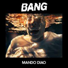 スウェーデンのロックバンド Mando Diao、ニューアルバム『Bang』をリリース!