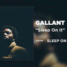 R&Bシンガー Gallant、ニューシングル「Sleep On It」をリリース!