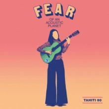 Tahiti 80、アコースティック・アルバム『Fear Of An Acoustic Planet』をリリース!