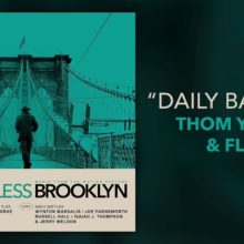 Thom Yorke、映画『Motherless Brooklyn』のために執筆した「Daily Battles feat. Flea」を 10/4 リリース!