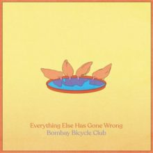 Bombay Bicycle Club、ニューアルバム『Everything Else Has Gone Wrong』を来年 1/17 リリース!