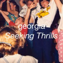 ロンドンのマルチプレイヤー Georgia、2nd アルバム『Seeking Thrills』をリリース!