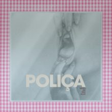 POLIÇA、ニューアルバム『When We Stay Alive』を 1/31 リリース!