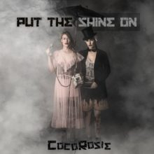CocoRosie、ニューアルバム『Put The Shine On』を 3/13 リリース!