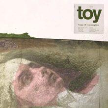 TOY、早くもニューアルバム『Songs of Consumption』を 11/15 リリース!