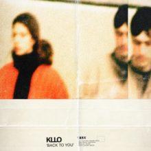 オーストラリアのエレクトロ・デュオ Kllo、ニューシングル「Back To You」を配信リリース!
