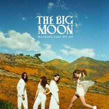 The Big Moon、セカンドアルバム『Walking Like We Do』を2020年 1/10 リリース!