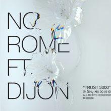 No Rome が Dijon をフィーチャーした新曲「Trust3000」を配信リリース!